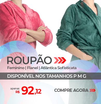Roupão Feminino Flanel Atlântica Sofisticata   Apenas de R$ 91,12   Loja Buettner   Compre Agora!
