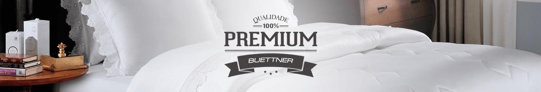 Linha Premium. Qualidade 100% | Loja Buettner | Aproveite!