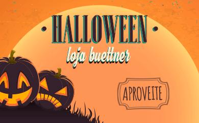 Aproveite o Halloween Loja Buettner - Descontos e Travessuras | Halloween Loja Buettner | Aproveite!