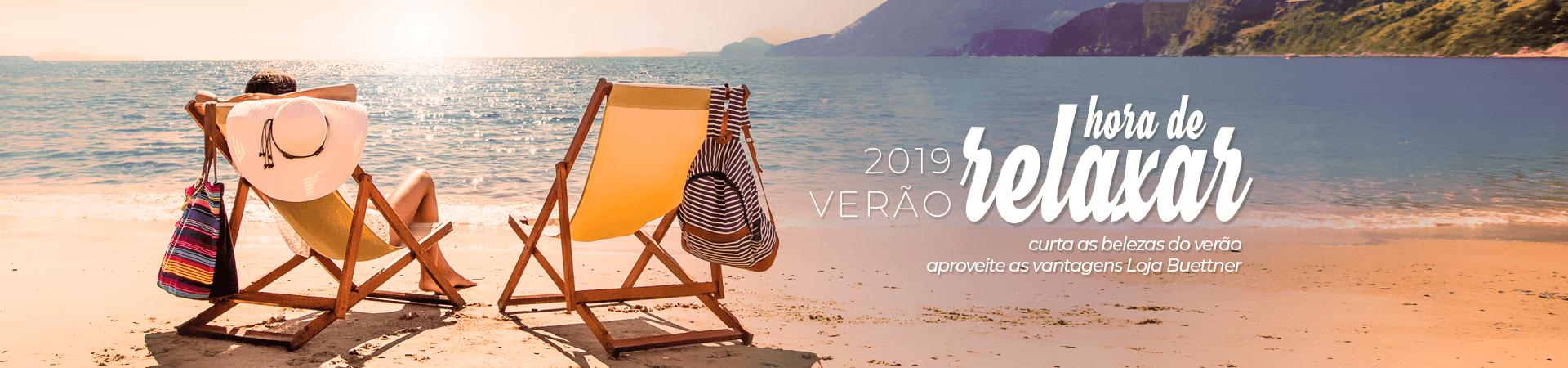 É hora de Relaxar! Verão 2019 - Curta as belezas do verão, aproveite as vantagens Loja Buettner | Aproveite!