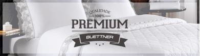 Máxima Qualidade >> Linha Premium Loja Buettner | Veja Mais!
