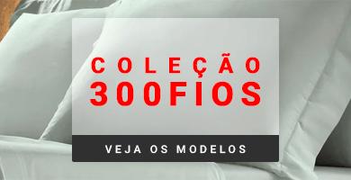 A máxima qualidade da Coleção 300 Fios >> Loja Buettner | Veja os Modelos!