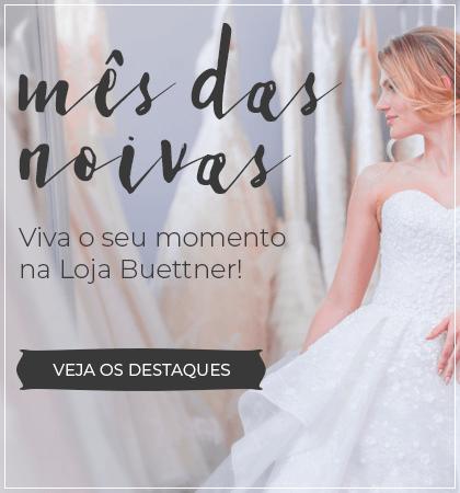 Mês das Noivas | Viva o seu momento na Loja Buettner | Veja os destaques!