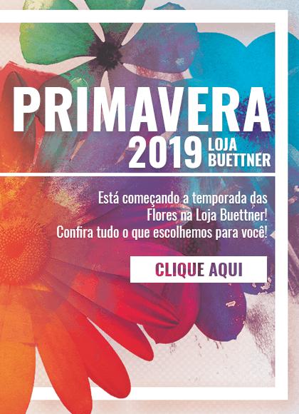 Primavera 2019 Loja Buettner - Está começando a tempoarada das Flores >> Loja Buettner | Clique Aqui!