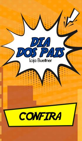 Dia dos Pais >> Loja Buettner | Clique Aqui!