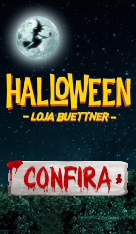 Halloween >> Loja Buettner | Clique Aqui!